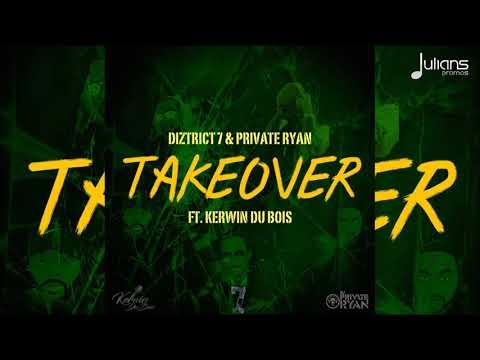 "District 7 x Private Ryan feat. Kerwin Du Bois - Take Over ""2018 Soca"" (Trinidad)"