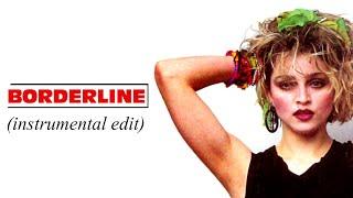 MADONNA - Borderline (Instrumental Edit)