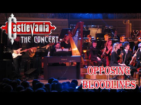 OPPOSING BLOODLINES - Castlevania The Concert