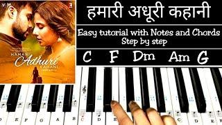 Hamari Adhuri Kahani | Easy Piano Tutorial With Notations and Chords Step by step | Arijit Singh