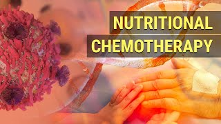 Nutritional Chemotherapy: 4 Ways to Give Cancer a Biological Karate Chop
