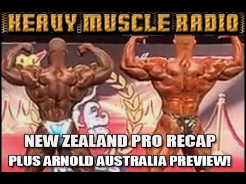 Heavy Muscle Radio (3/13/17) NEW ZEALAND PRO RECAP PLUS ARNOLD AUSTRALIA PREVIEW