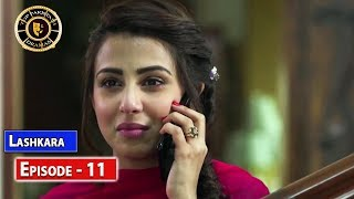 Lashkara Episode 11 - Top Pakistani Drama