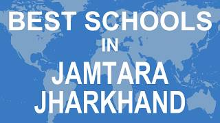 Best Schools in Jamtara, Jharkhand   CBSE, Govt, Private, International