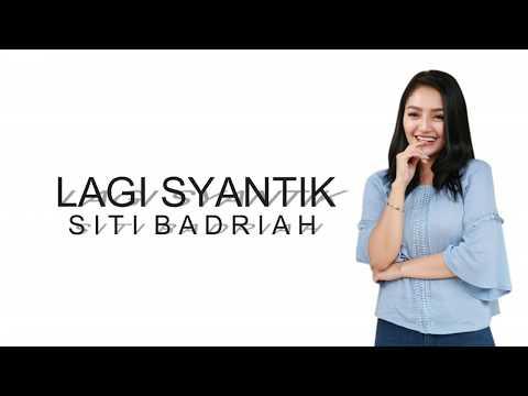 Siti Badriah - Lagi Syantik (Official Lirik)