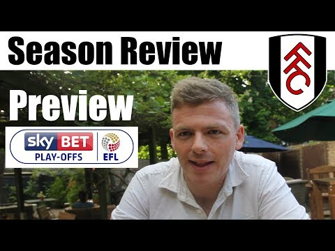 Fulham FC  (Season Review) | EFL Playoff Preview 2018 (Derby County vs Fulham)