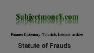 Statute of Frauds (Business Law) - What is the definition? - Finance Dictionary