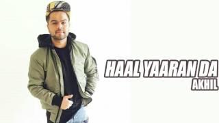 Akhil !New Song ! HAAL YAARAN DA ! 2017