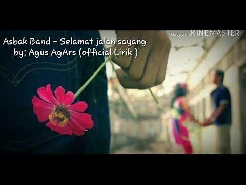 Selamat Jalan Sayang - Asbak Band By: Agus Agars (official Lirik)