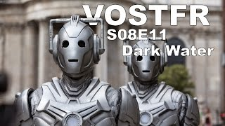 Doctor who Saison 8 épisode 11 - Vostfr - 'Dark Water' - TV TRAILER