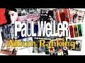 watch he video of Paul Weller Album Ranking