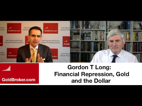 Gordon T Long: Financial Repression, Currency Wars, Gold and Silver