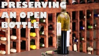 The Best Way To Save an Open Bottle of Wine