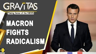 Gravitas: French President Macron fights radicalism, faces Islamic Backlash