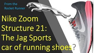 Nike Air Zoom Structure 21 Review - If this shoe were a car, would it be a Jaguar?