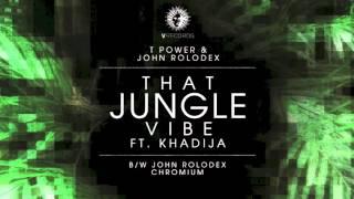 T Power & John Rolodex -- That Jungle Vibe feat Khadija [V Records]