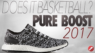 does it basketball adidas pure boost 2017