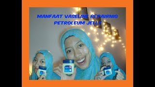 Gambar cover 7 Manfaat Vaseline Repairing Petroleum Jelly || Regina Oktavia