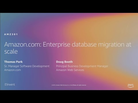 AWS re:Invent 2019: Amazon.com: Enterprise database migration at scale (AMZ301)
