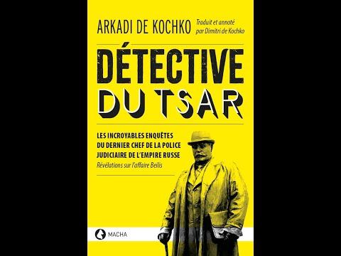 « DÉTECTIVE DU TSAR » D'ARKADI DE KOCHKO
