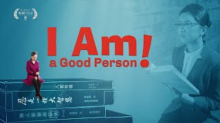 "2018 English Christian Movie ""I Am a Good Person!"" 