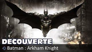 Découverte - Batman : Arkham Knight