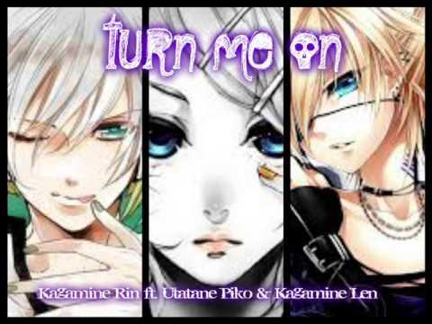 [Kagamine Rin] Turn Me On [ft. Utatane Piko & Kagamine Len]