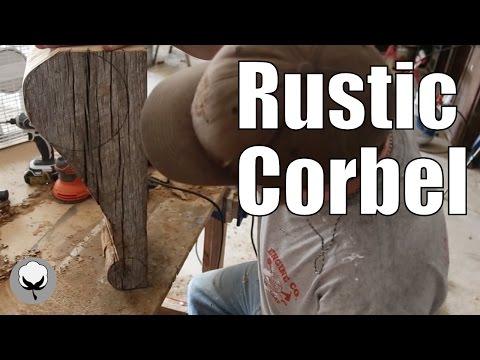 Crafting Rustic Corbels