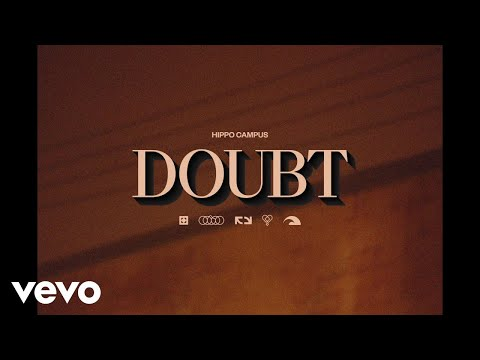 Hippo Campus - Doubt (Official Music Video)