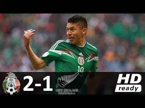 Mexico 2 1 New Zealand   All Goals   FIFA Confederations Cup Russia 2017