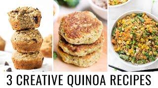 CREATIVE QUINOA RECIPES | 3 healthy & fun recipes