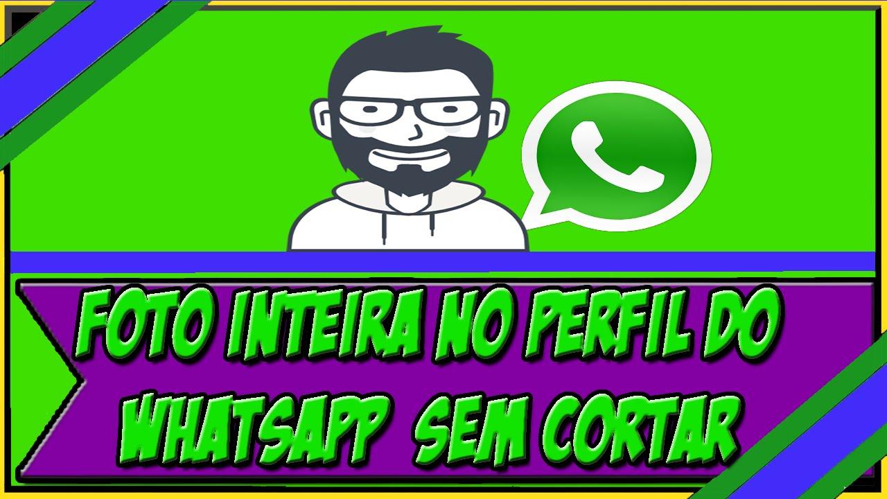 Como Colocar Uma Foto Inteira No Perfil Do Whatsapp Sem Cortar Método Simples