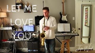 Justin Ward- Let Me Love You (Justin Bieber)
