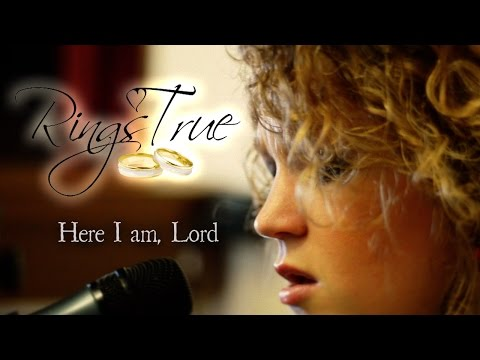 Here I Am Lord / I The Lord of Sea and Sky - Rings True Cover