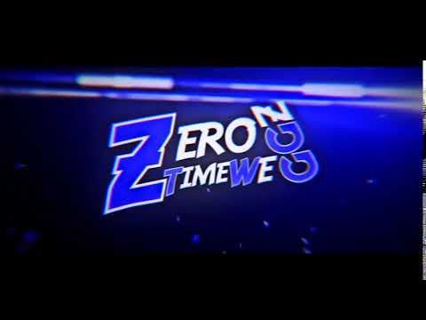 [Intro Chill] ZeroTimeWE GGZ By -ItxDmaxChannel- | แต่เช้า... .-.