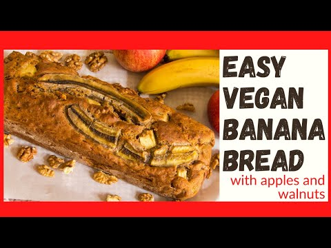 VEGAN BANANA BREAD RECIPE easy, fast, delicious - Apples and walnuts take it to the next level! YUM!