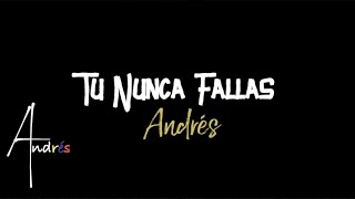 Andrés - Tu Nunca Fallas (Video Lyric)