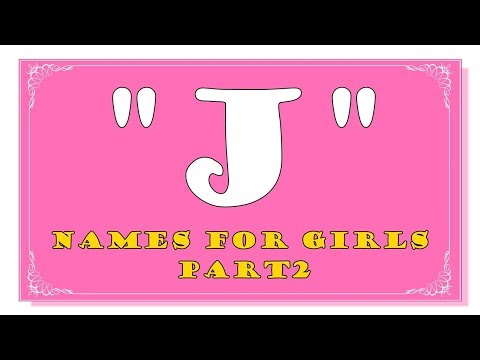 J LETTER NAMES FOR BABY GIRLS - PART 2- TOP 1000 NAMES OF USA