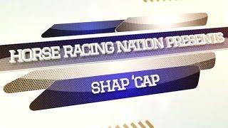 Horse Racing Nation Presents: Shap