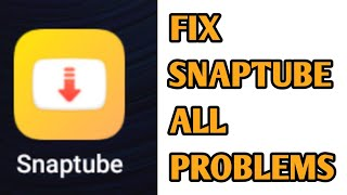 How to Fix Snaptube not working Problem Solved