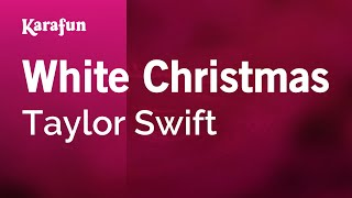 Karaoke White Christmas - Taylor Swift *
