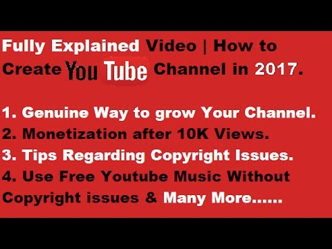 How To Make YouTube Channel in 2017 | Clear Your All Doubts| What after 10000 views?