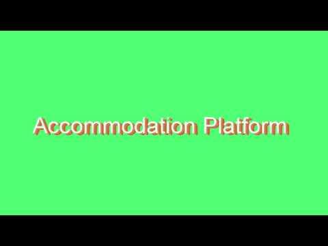 How to Pronounce Accommodation Platform