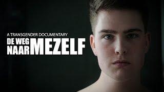 De Weg Naar Mezelf - Dutch Transgender Documentary  [ENG Subs]