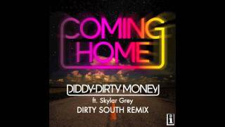Diddy ft Skylar Grey - Coming Home (Dirty South Remix) HQ