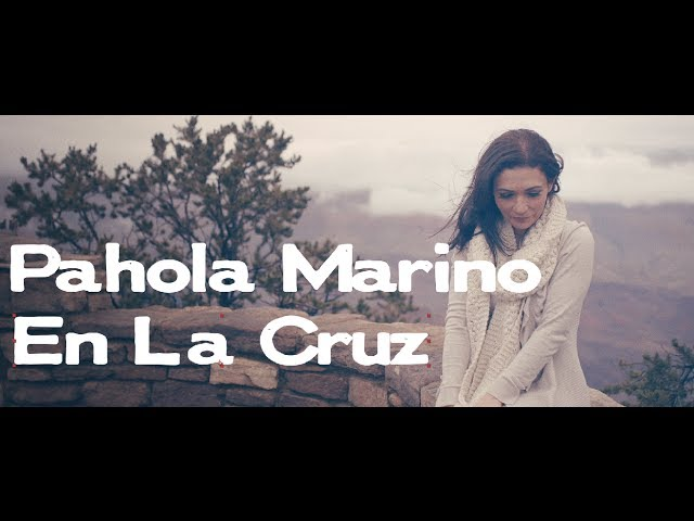 En La Cruz - Pahola Marino [Video oficial] Videos De Viajes