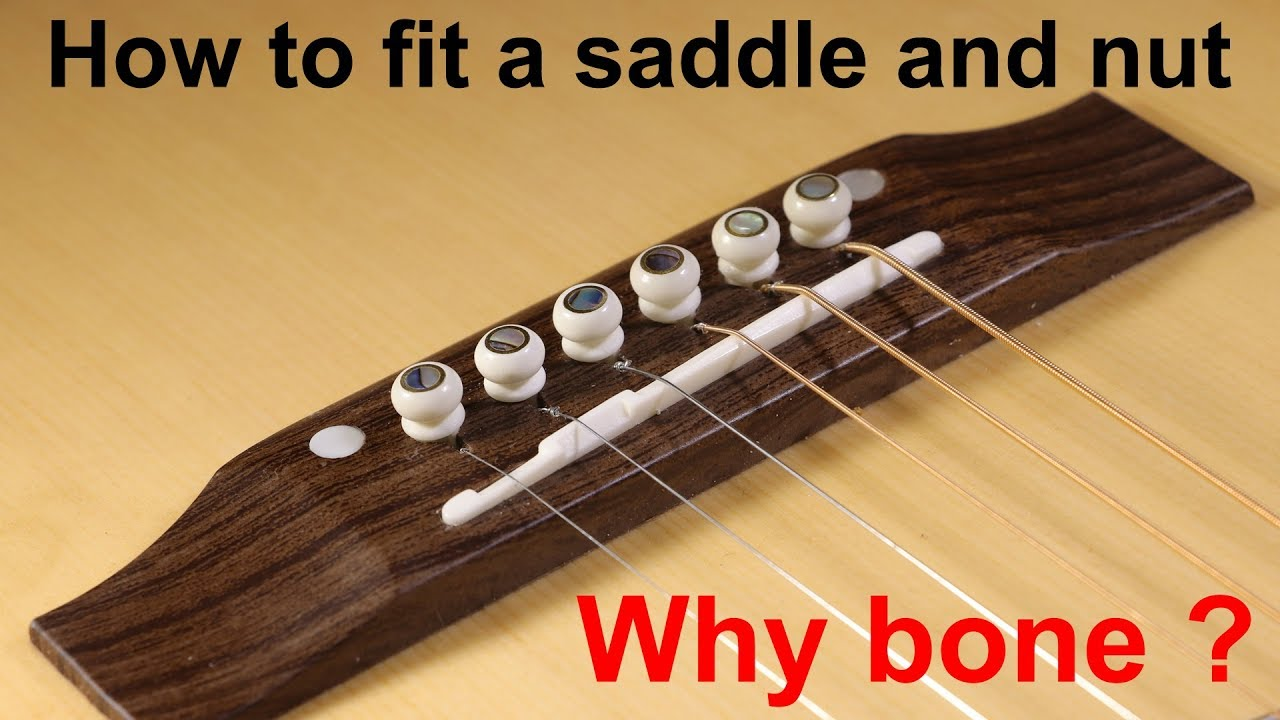 How To Fit A Bone Saddle And Nut Why Fit A Bone Saddle And Nut On An Acoustic Guitar Youtube