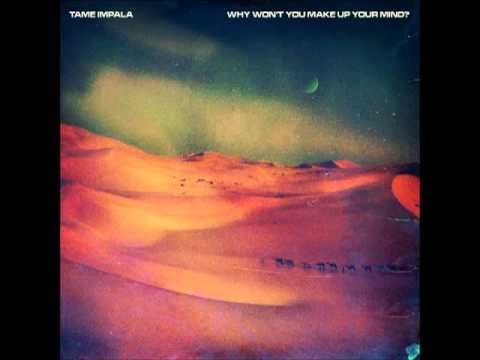 Tame Impala - Why Wont You Make Up Your Mind (Erol Alkan Rework)