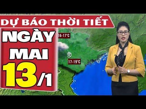 Dự báo thời tiết hôm nay và ngày mai 13/1| Dự báo thời tiết đêm nay mới nhất
