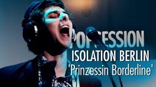 Isolation Berlin 'Prinzessin Borderline' LIVE
